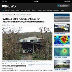 Cyclone Debbie rebuild continues for 'heartbroken' north Queensland residents