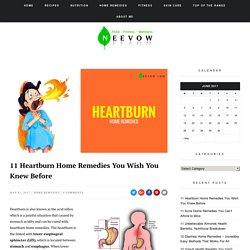 11 Heartburn Home Remedies You Wish You Knew Before