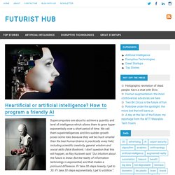 Heartificial or artificial intelligence? How to program a friendly AI