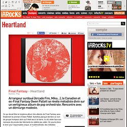 Final Fantasy - Heartland : LesInrocks.com