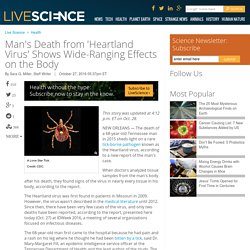 LIVESCIENCE 27/10/16 Man's Death from 'Heartland Virus' Shows Wide-Ranging Effects on the Body