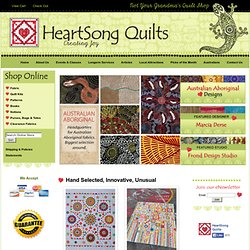 HeartSong Quilts is one of the most unique quilt shops in America, and offers visually stunning fabrics along with patterns, quilt kits, notions, books, clearance fabrics, and other cool stuff.