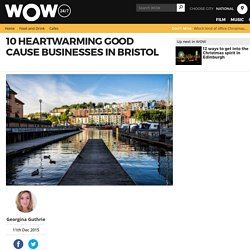 10 heartwarming good cause businesses in Bristol