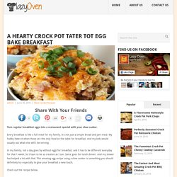 A Hearty Crock Pot Tater Tot Egg Bake Breakfast - Lazy Oven