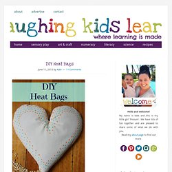 Laughing Kids Learn: DIY Heat Bags