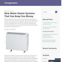 New Water Heater Systems That Can Keep You Money