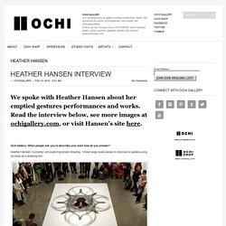 HEATHER HANSEN INTERVIEW - Ochi Gallery News