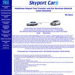 Taxi London Heathrow Airport Transfer Car Services, Gatwick Airport Luton Stansted.