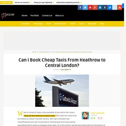 Can I Book Cheap Taxis From Heathrow to Central London?