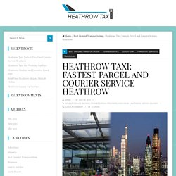 Heathrow Taxi: Fastest Parcel and Courier Service Heathrow