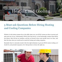5 Must-ask Questions Before Hiring Heating and Cooling Companies