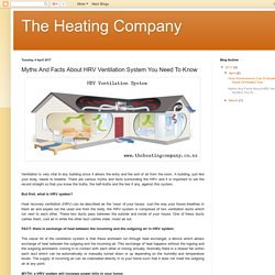 The Heating Company: Myths And Facts About HRV Ventilation System You Need To Know