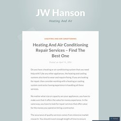 Heating And Air Conditioning Repair Services – Find The Best One – JW Hanson
