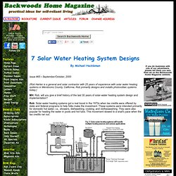7 Solar Water Heating System Designs by Michael Hackleman Issue #65