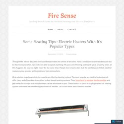 Home Heating Tips : Electric Heaters With It's Popular Types