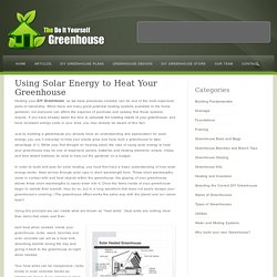 Solar Heating for your DIY Greenhouse