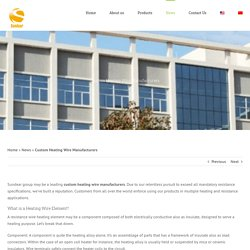 Custom Heating Wire Manufacturers - Sundear Group