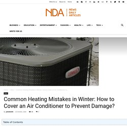 Common Heating Mistakes in Winter: How to Cover an Air Conditioner to Prevent Damage? - (October, 2020)