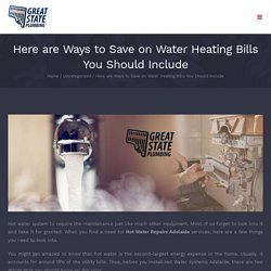 Here are Ways to Save on Water Heating Bills You Should Include