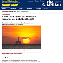 Global heating: best and worst case scenarios less likely than thought