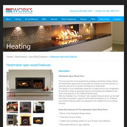Heatmaster open wood fireboxes - Open Wood Fireplaces - Heatworks