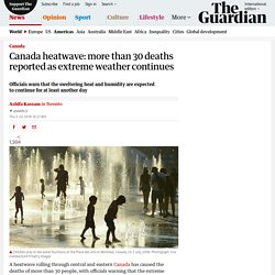 Canada heatwave: more than 30 deaths reported as extreme weather continues