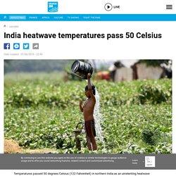 India heatwave temperatures pass 50 Celsius