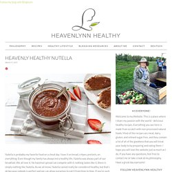 Heavenly Healthy Nutella - Heavenlynn Healthy