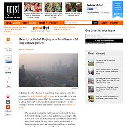 Heavily polluted Beijing now has 8-year-old lung cancer patient