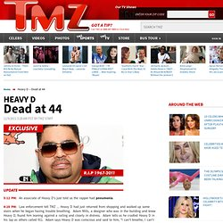Heavy D -- Dead at 44