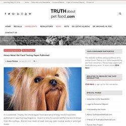 Heavy Metal Pet Food Testing Paper Published – Truth about Pet Food