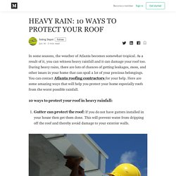 HEAVY RAIN: 10 WAYS TO PROTECT YOUR ROOF