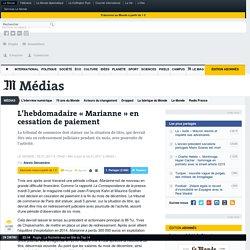 L'hebdomadaire «Marianne» en cessation de paiement