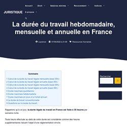 La durée du travail hebdomadaire, mensuelle et annuelle en France