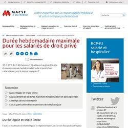 Durée hebdomadaire maximale pour les salariés de droit privé - MACSF Exercice Professionnel