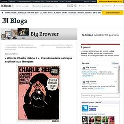 «What is Charlie Hebdo ?», l'hebdomadaire satirique expliqué aux étrangers