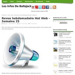 Revue hebdomadaire Hot Web – Semaine 25