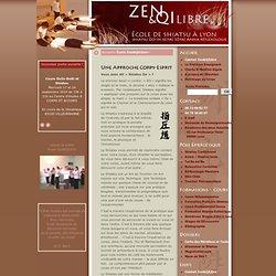 Ecole Zen&QiLibre à Lyon - Praticien Enseignant Shiatsu agréé FFST - Formations certifiantes et cours hebdomadaires en Shiatsu, Massage Assis Anma, Reflexologie, Relaxation Coréenne - Toucher Thérapeutique, DoKi, Do In