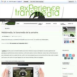 Hebdomedia, le transmedia de la semaine