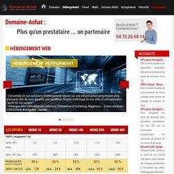 Domaine-Achat.fr propose de l'hébergement mutualisé et dédié pour tout type de sites internet. Domaine-Achat est hébergeur Francais depuis 2000 de solutions d'hébergement haute disponibilité. Découvrez également nos offres d'enregistrement de noms de doma