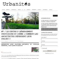 Le centre d'hébergement provisoire du 16ème : comment les architectes défendent leur projet ? In : Urbanités. PIOLATTO Clara.