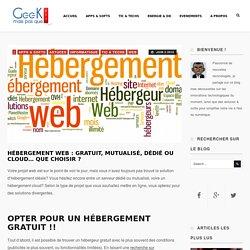 Hébergement web : gratuit, mutualisé, dédié ou Cloud... que choisir ?