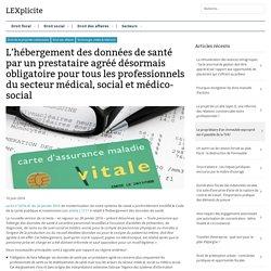 L'hébergement des données de santé par un prestataire agréé désormais obligatoire pour tous les professionnels du secteur médical, social et médico-social