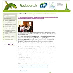 Un nouvel hôtel du Groupe Best Western certifié Eco-label européen service d'hébergement touristique en région Midi-Pyrénées / Actualités