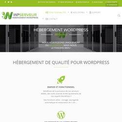 Hébergement WordPress de Qualité
