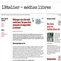 Héberger son site web caché avec Tor pour être anonyme et impossible à censurer - L'Atelier - médias libres