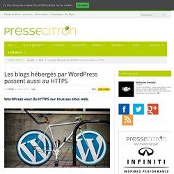 Les blogs hébergés par WordPress passent aussi au HTTPS