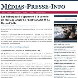 Les hébergeurs s'opposent à la volonté de tout espionner de l'Etat français et de Manuel Valls
