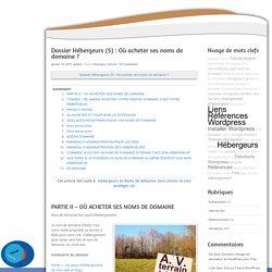 Hébergeurs et Noms de domaine: bien choisir et s'en protéger (5) - Lashon Langage Wordpress