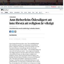 Ann Heberlein: Ödesdigert att inte förstå att religion är viktigt